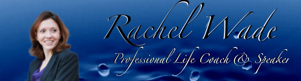 Rachel Wade – Professional Life Coach and Speaker